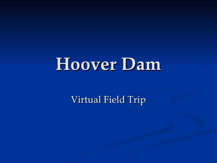 Hoover Dam Virtual Field Trip