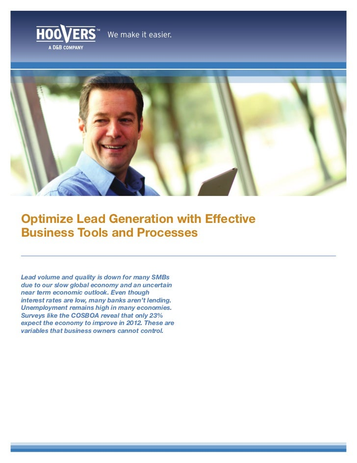 Optimize Lead Generation with EffectiveBusiness Tools and ProcessesLead volume and quality is down for many SMBsdue to our...