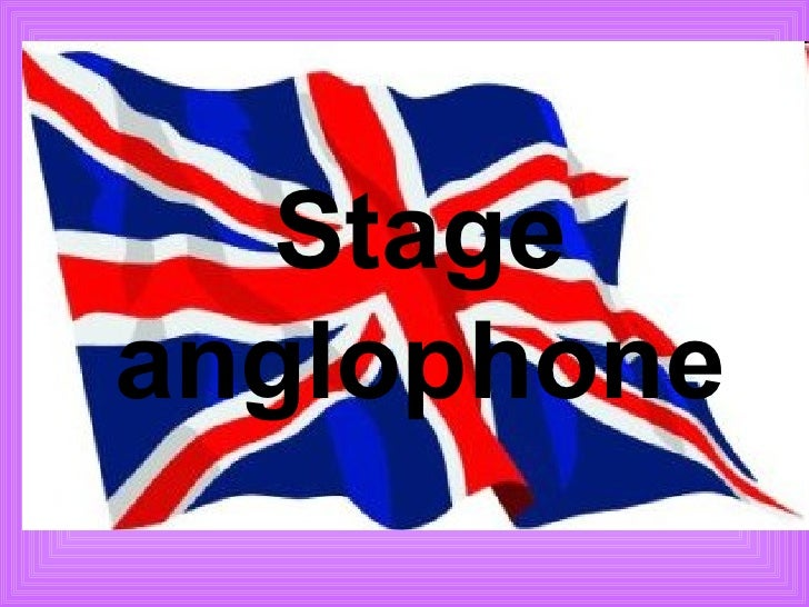Stage anglophone