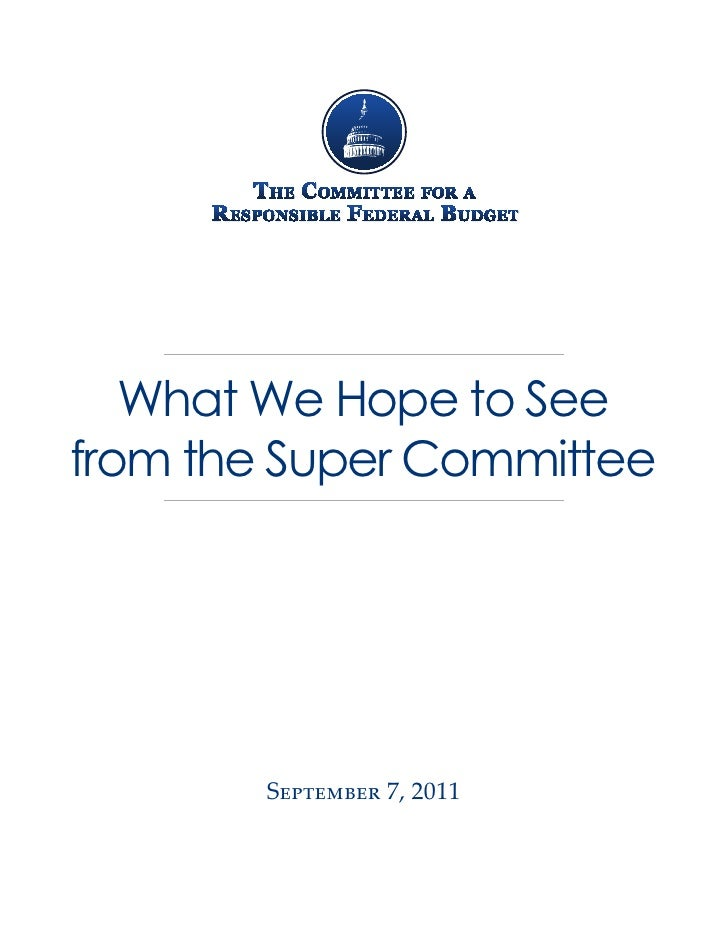What We Hope to Seefrom the Super Committee        September 7, 2011