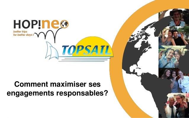Ensemble, vers un tourisme responsable 1 Comment maximiser ses engagements responsables?