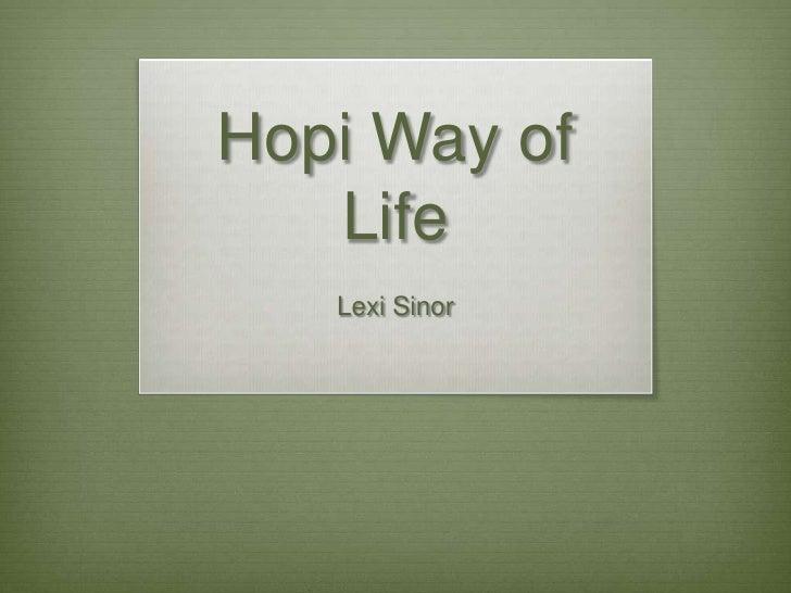Hopi Way of Life <br />Lexi Sinor<br />