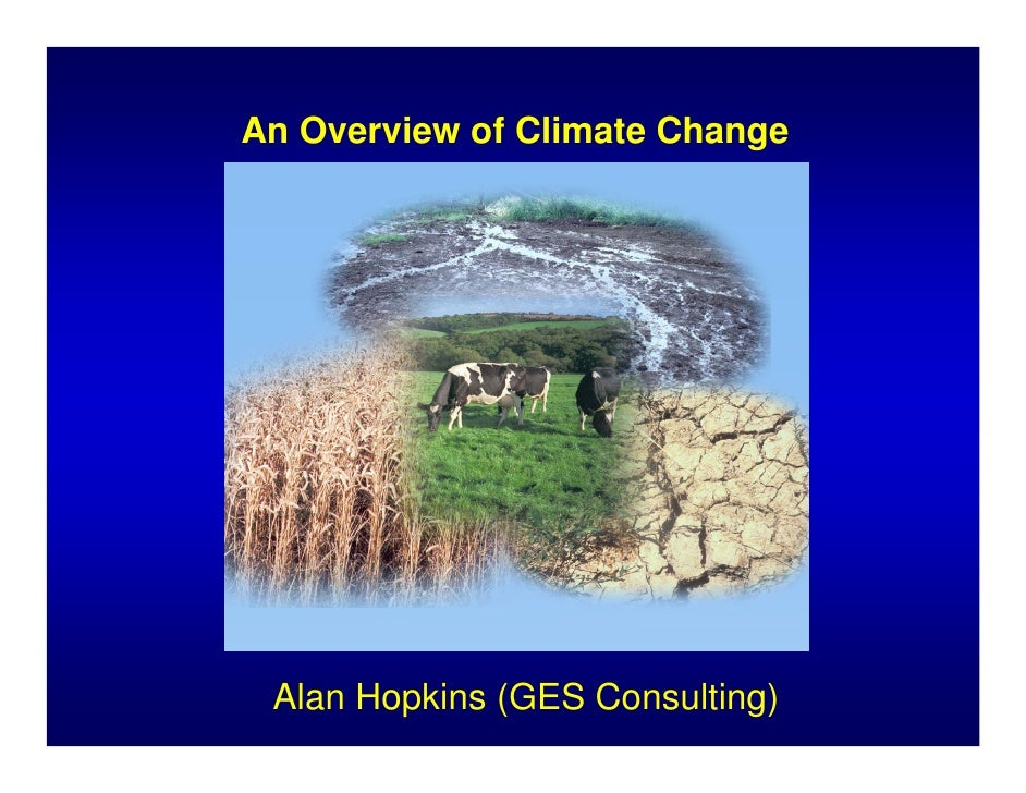 An Overview of Climate Change      Alan Hopkins (GES Consulting)