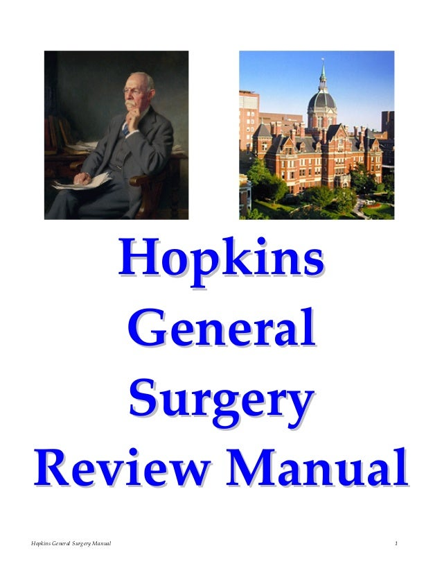 Hopkins General Surgery Manual                        1              HHooppkkiinnss   GGeenneerraall   SSuurrggeerryy     ...