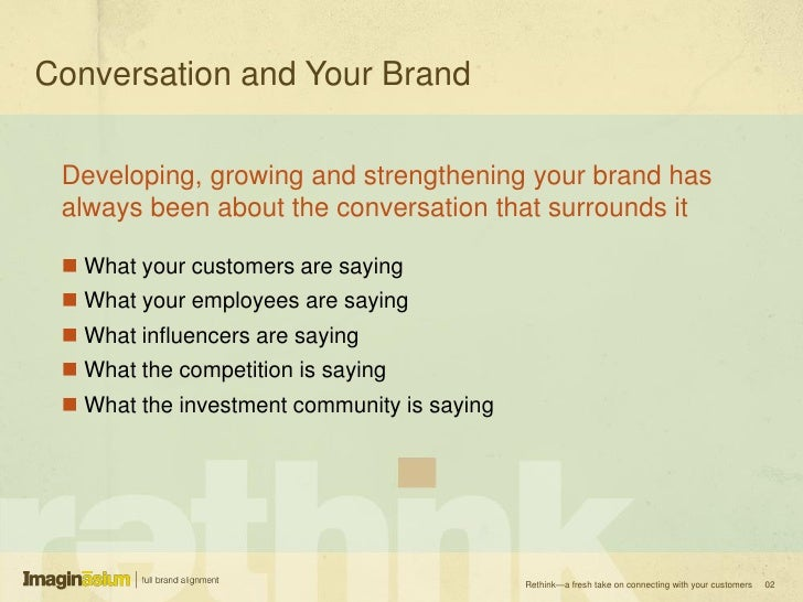 Conversation and Your Brand   Developing, growing and strengthening your brand has  always been about the conversation tha...