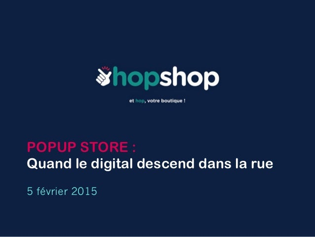 POPUP STORE : Quand le digital descend dans la rue 5 février 2015