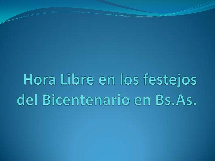 Hora Libre en los festejos del Bicentenario en Bs.As.<br />