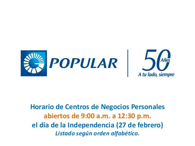 Horario de Centros de Negocios Personales abiertos de 9:00 a.m. a 12:30 p.m. el día de la Independencia (27 de febrero) Li...