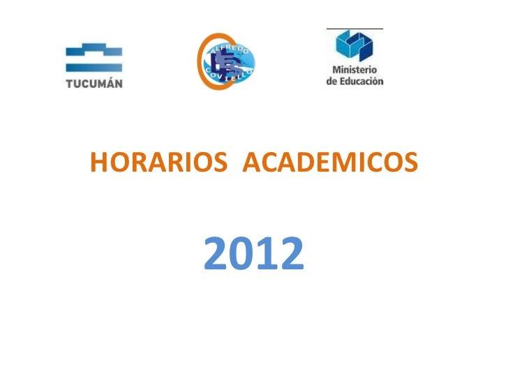 HORARIOS ACADEMICOS      2012