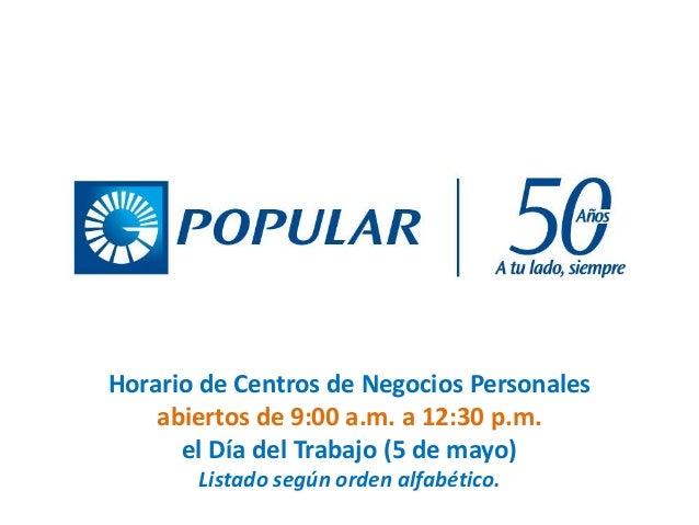 Horario de Centros de Negocios Personales abiertos de 9:00 a.m. a 12:30 p.m. el Día del Trabajo (5 de mayo) Listado según ...