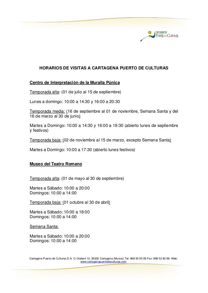 HORARIOS DE VISITAS A CARTAGENA PUERTO DE CULTURASCentro de Interpretación de la Muralla PúnicaTemporada alta: (01 de juli...