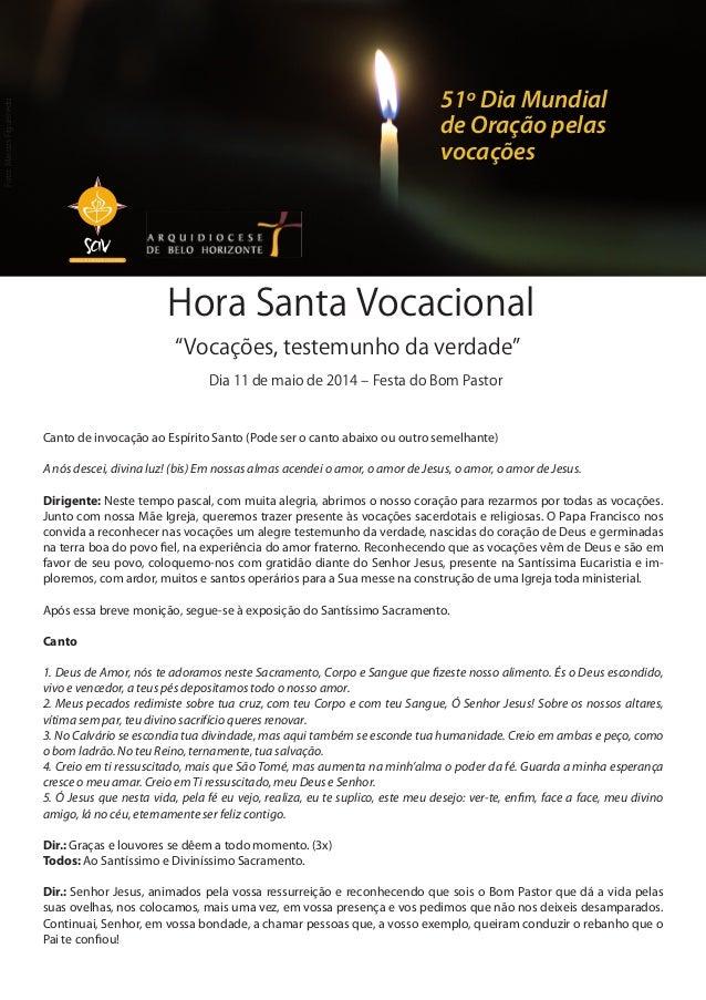 """Hora Santa Vocacional Dia 11 de maio de 2014 ‒ Festa do Bom Pastor """"Vocações, testemunho da verdade"""" Canto de invocação ao..."""