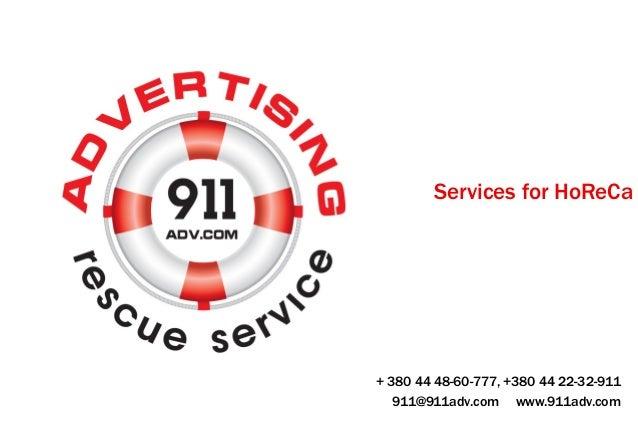 Services for HoReCa + 380 44 48-60-777, +380 44 22-32-911 911@911adv.com www.911adv.com