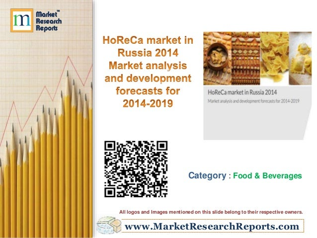 HoReCa market in Russia 2014 Market analysis and development forecasts for 2014-2019