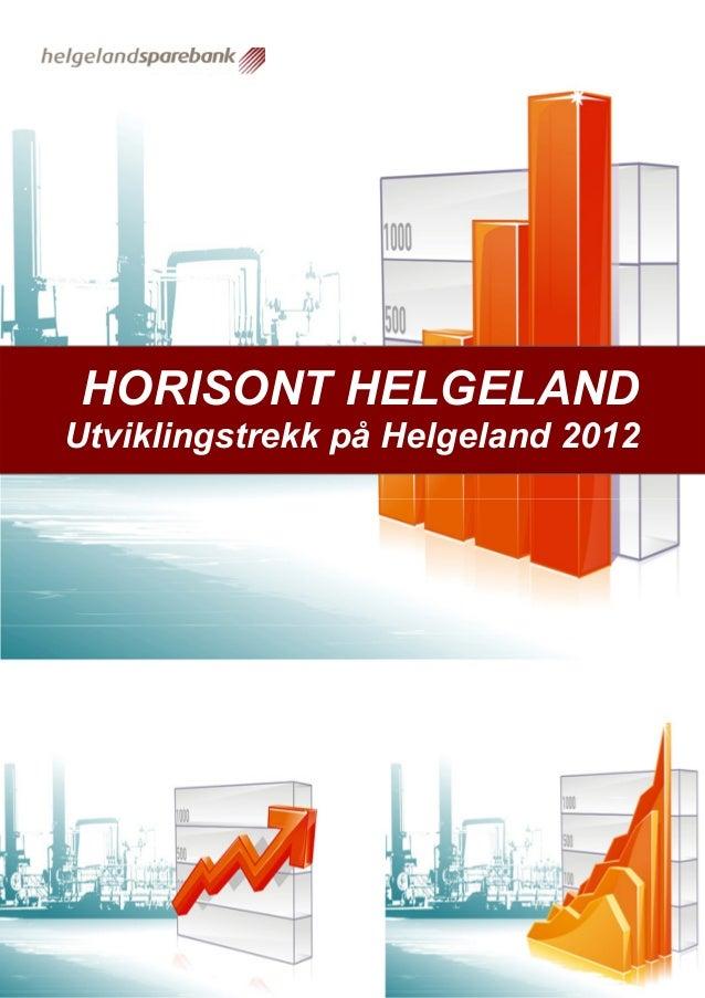 HORISONT HELGELAND                   Pressemelding Helgeland Sparebank XX.XX.XXHORISONT HELGELANDUtviklingstrekk på Helgel...