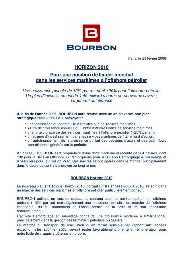 Paris, le 28 février 2006 HORIZON 2010 Pour une position de leader mondial dans les services maritimes à l'offshore pétrol...