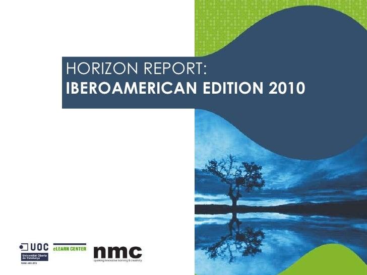 HORIZON REPORT: IBEROAMERICAN EDITION 2010