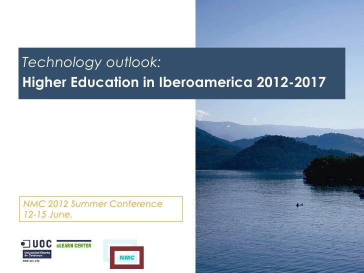 Technology outlook: Higher Education in Iberoamerica 2012-2017