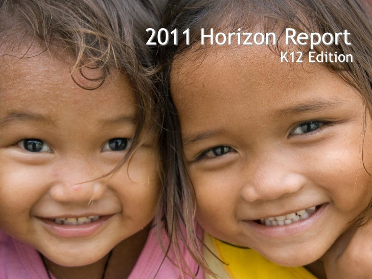 2011 Horizon Report            K12 Edition