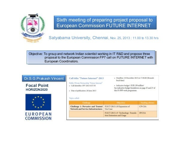 Sixth meeting of preparing project proposal to European Commission FUTURE INTERNET Satyabama University, Chennai, Nov. 25,...
