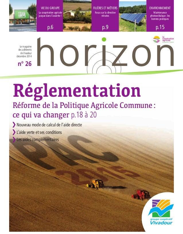 VIE DU GROUPE La coopération agricole jusque dans l'assiette ! p.6 FILIÈRES ET MÉTIERS Focus sur la directive nitrates p.9...