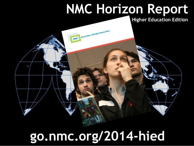 NMC Horizon Report 2013 Higher Education Edition å go.nmc.org/2014-hied