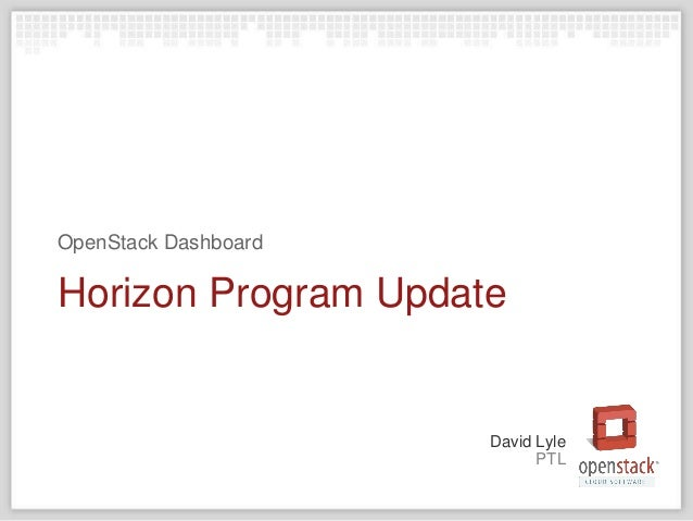 PTL David Lyle Horizon Program Update OpenStack Dashboard