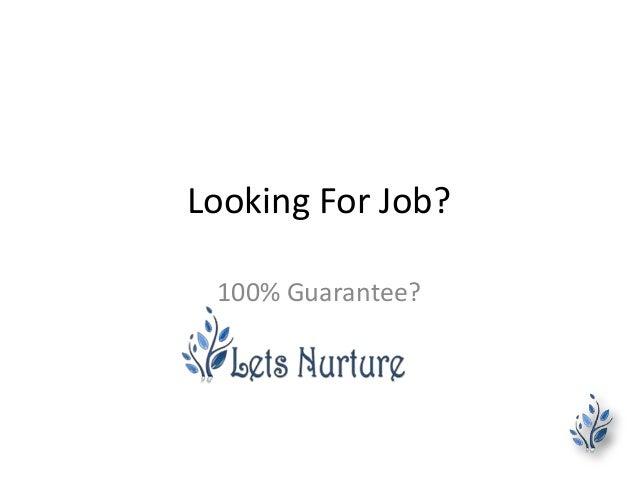 Looking For Job? 100% Guarantee?