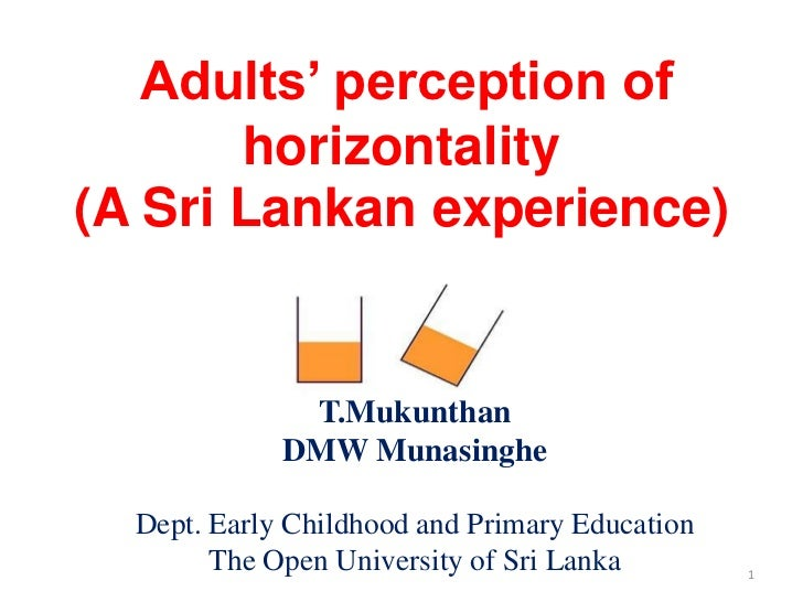 Adults' perception of       horizontality(A Sri Lankan experience)              T.Mukunthan             DMW Munasinghe  De...