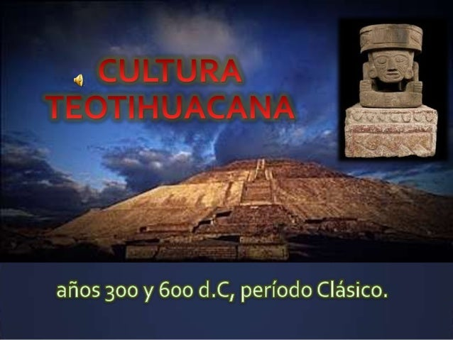 Horizonte clasico  cultura teotihuacana