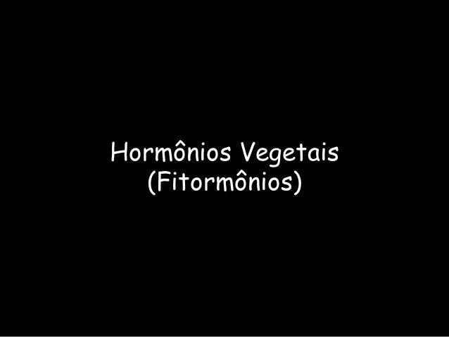 Hormônios Vegetais(Fitormônios)