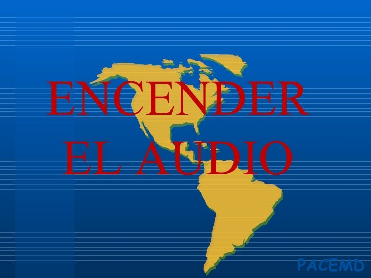 ENCENDER EL AUDIO