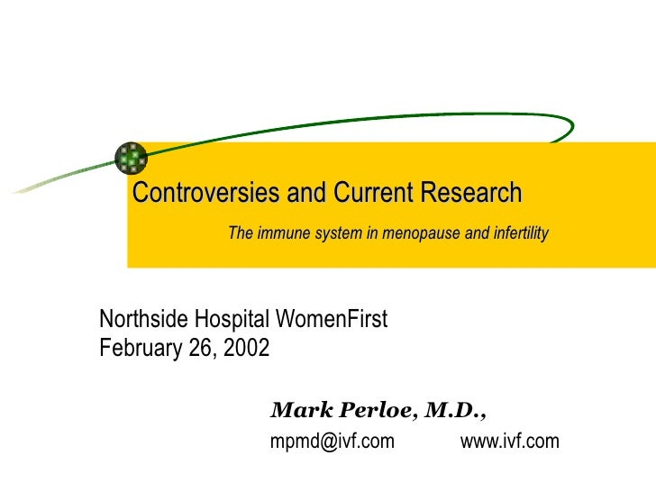Controversies and Current Research   The immune system in menopause and infertility   Northside Hospital WomenFirst Februa...