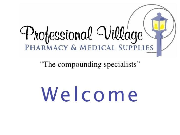 Hormone seminar (3 24 10).key,bio-identical hormone replacement,Professional Village Pharmacy,compounding pharmacy