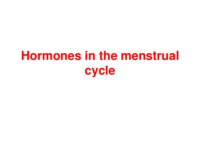 Hormones in the menstrual cycle