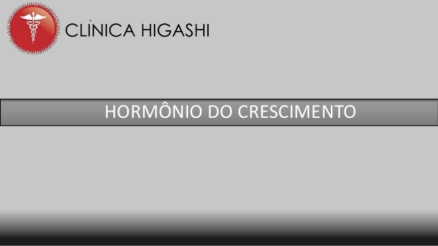 HORMÔNIO DO CRESCIMENTO