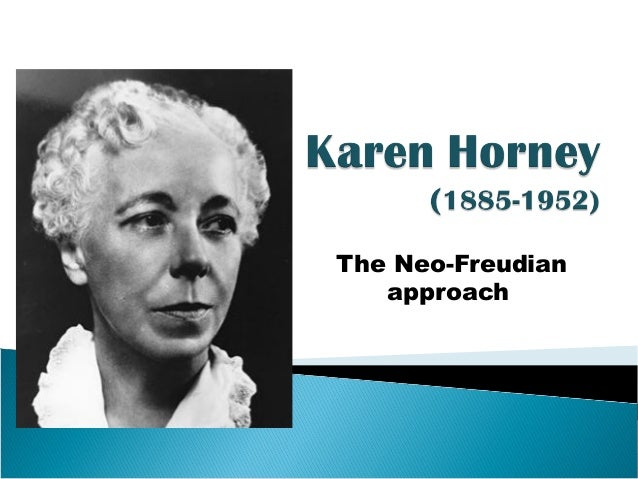 karen horney Knowing from the start how a personality is organized, especially as theorized by karen horney—appreciating the primary and repressed moves of the patient, inner dictates, claims, idealized.