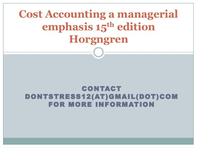 Cost Accounting: a managerial emphasis 15th Edition Horngren Test Bank and Solutions