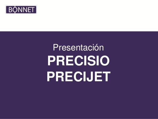 PresentaciónPRECISIOPRECIJET