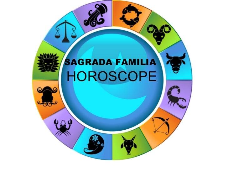 SAGRADA FAMILIAHOROSCOPE         CLASS