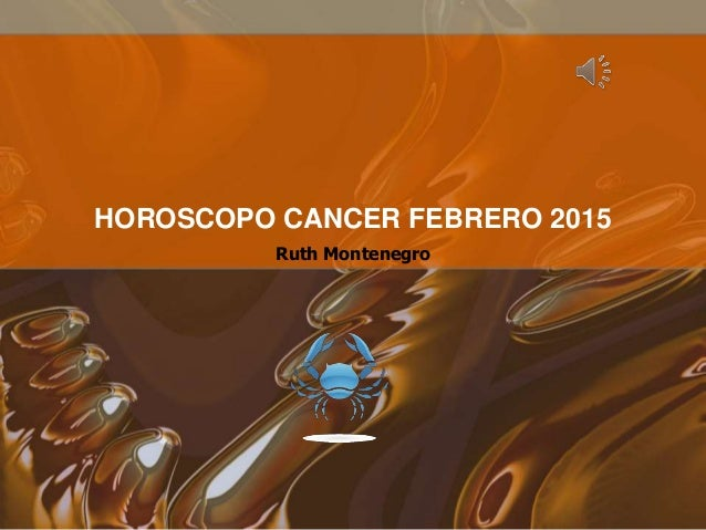 Ruth Montenegro HOROSCOPO CANCER FEBRERO 2015