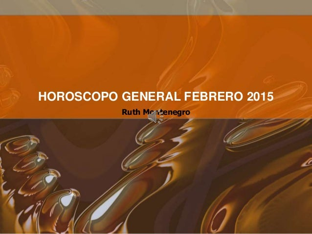 Ruth Montenegro HOROSCOPO GENERAL FEBRERO 2015