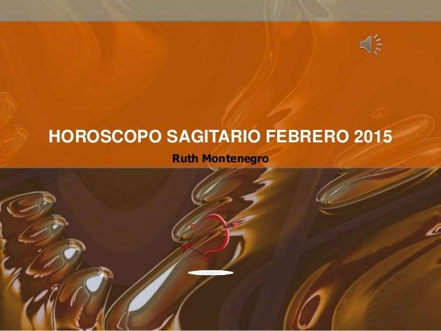 Ruth Montenegro HOROSCOPO SAGITARIO FEBRERO 2015