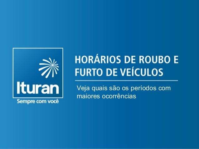 SÃO PAULO – SETEMBRO DE 2010 Veja quais são os períodos com maiores ocorrências