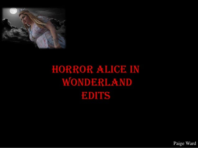 Horror alice in edit annotation
