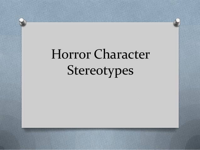 Horror Character  Stereotypes