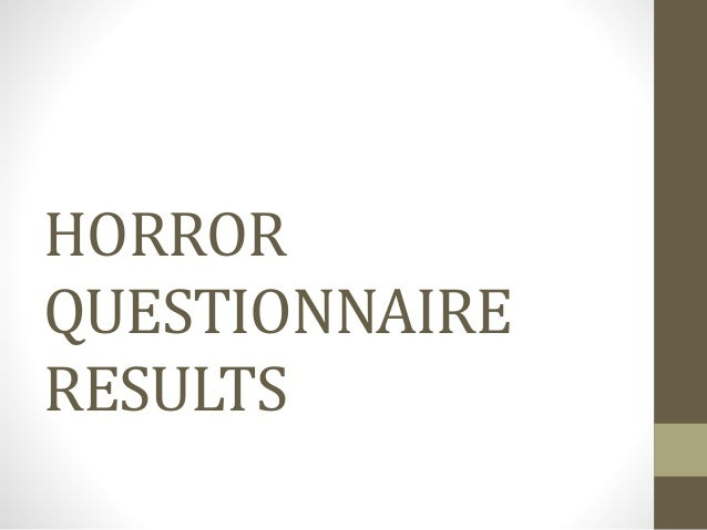 HORROR  QUESTIONNAIRE  RESULTS