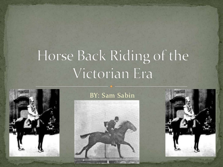 Horse back riding of the victorian era