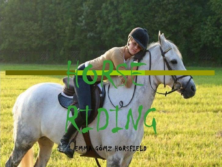 HORSE  RIDING EMMA GÓMZ HORSFIELD