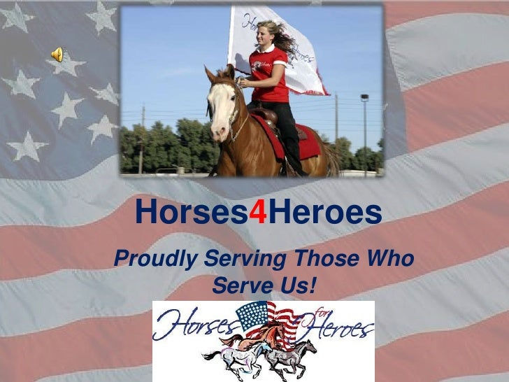 Horses4Heroes<br />Proudly Serving Those Who Serve Us!<br />